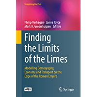 Finding the Limits of the Limes: Modelling Demography, Economy and Transport on the Edge of the Roman Empire (Computational Social Sciences) (English Edition)