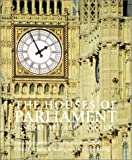 Houses of Parliament: History, Art, Architecture