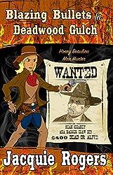 Blazing Bullets in Deadwood Gulch (Honey Beaulieu - Man Hunter Book 3)