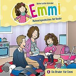 Ein Bruder für Emmi (Emmi - Mutmachgeschichten für Kinder 6)