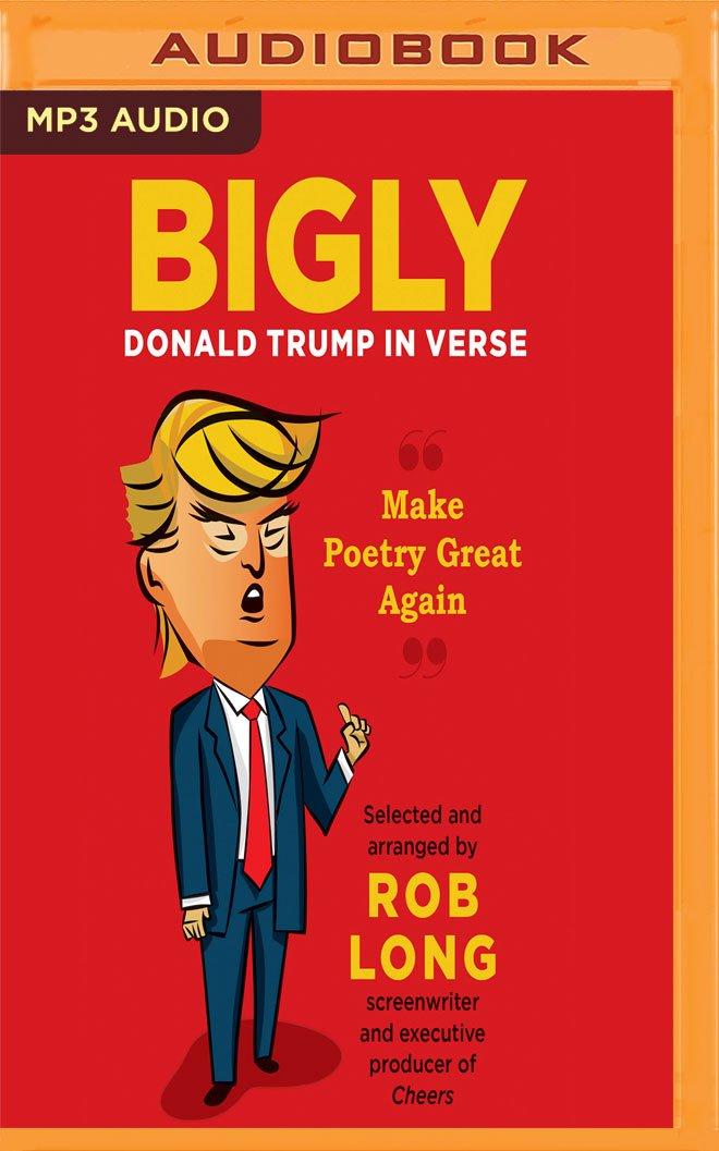 Read Online Bigly: Donald Trump in Verse pdf
