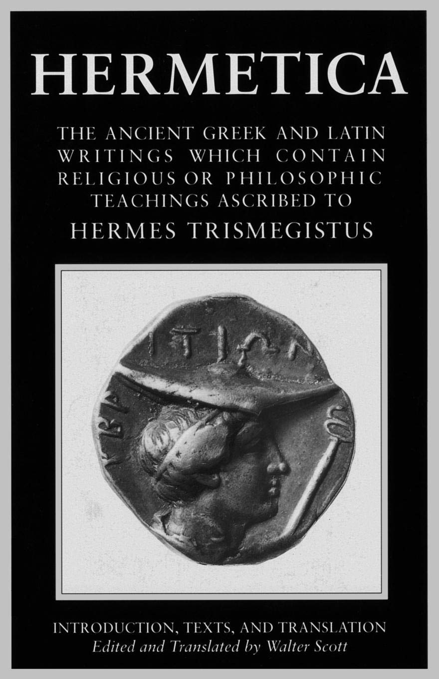 Download Hermetica, Vol. 1: The Ancient Greek and Latin Writings Which Contain Religious or Philosophic Teachings Ascribed to Hermes Trismegistus pdf epub