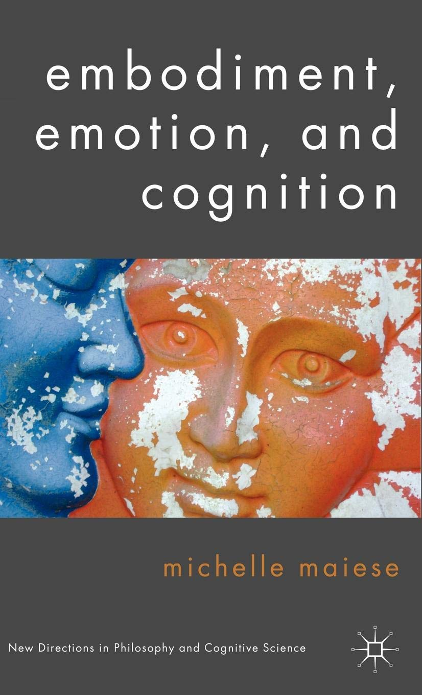 Embodiment, Emotion, and Cognition (New Directions in