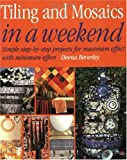 Tiling and Mosaics in a Weekend, Deena Beverley, 155870616X