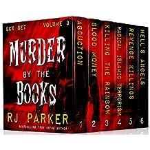 Murder By The Books Vol. 3: (True Crime Murder & Mayhem) (Horrific True Stories)