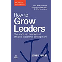 How to Grow Leaders: The Seven Key Principles of Effective Leadership Development
