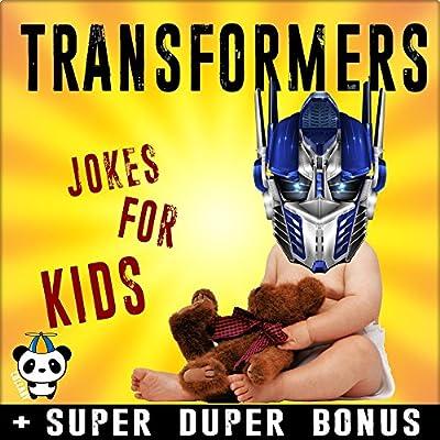 TRANSFORMERS: 100+ Funny Transformers Jokes & Memes for Kids (TRANSFORMERS parody book) + SUPER BONUS