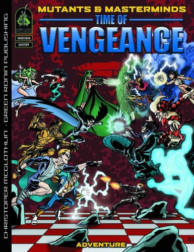 Mutants & Masterminds: Time Of Vengeance (Mutants & Masterminds RPG)