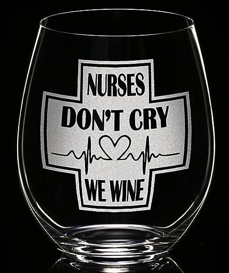 Amazon De Krankenschwester Geschenke Ohne Stiel Don T Cry Wir Wein