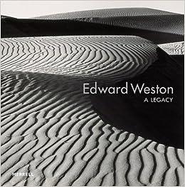 A Legacy Edward Weston