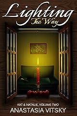 Lighting the Way (Kat and Natalie Book 2) Kindle Edition