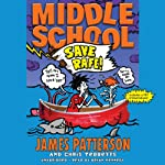Middle School: Save Rafe! | Laura Park (illustrator),James Patterson,Chris Tebbetts