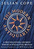 The Modern Antiquarian: A Pre-Millennial Odyssey Through Megalithic Britain by Julian Cope front cover