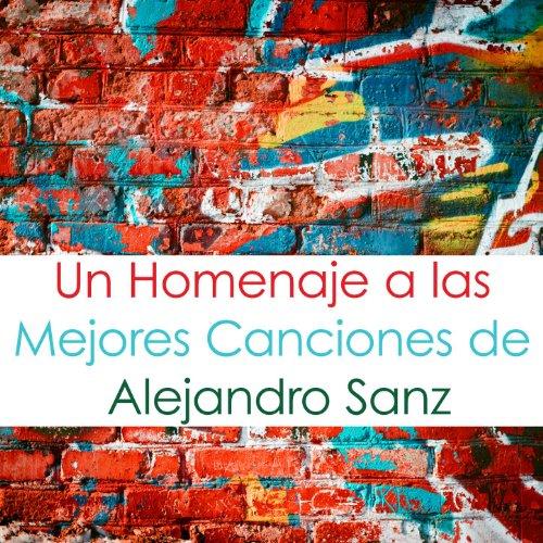 Amazon.com: Un Homenaje A Las Mejores Canciones De Alejandro Sanz