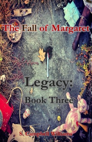 Read Online The Fall of Margaret, Legacy: Book Three (Volume 3) ebook