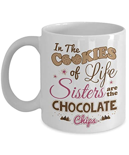 Amazon.com: In The Cookies Of Life Sisters Are The Chocolate ...