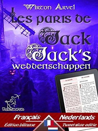 Les paris de Jack (Un conte celtique) - Jack's weddenschappen (Een Keltische sage): Bilingue avec le texte parallèle - Tweetalig met parallelle tekst: ... Easy Reader Book 63) (Dutch Edition)]()