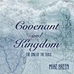 Covenant and Kingdom: The DNA of the Bible | Mike Breen