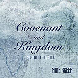 Covenant and Kingdom: The DNA of the Bible