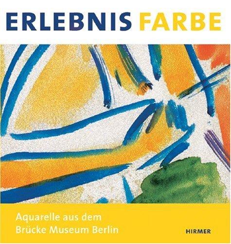 Erlebnis Farbe: Aquarelle aus dem Bruecke Museum (German Edition)