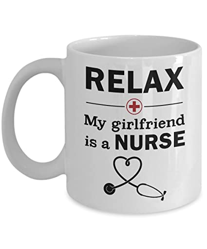 Relax My Girlfriend Is A Nurse Funny Birthday Christmas Present For Nurses Or Doctors