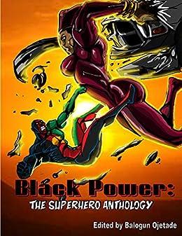 Black Power: The Superhero Anthology by [Ojetade, Balogun]