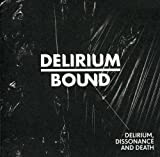 Delirium Dissonance & Death