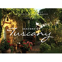 The Seasons of Tuscany Calendar: 2019 The Food-Lover's Calendar