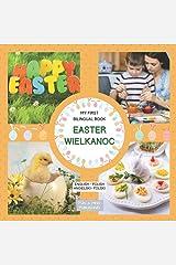 My First Bilingual Book Easter Wielkanoc English- Polish Angielski- Polski: Premium Color, Dual Language Book With Photos, Język Polski Angielski ... (My First Bilingual Book English- Polish) Paperback
