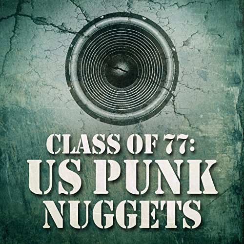 Class of 77: US Punk Nuggets [...