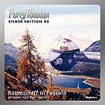 Raumschiff in Fesseln (Perry Rhodan Silber Edition 82) | H. G. Francis,H. G. Ewers,Clark Darlton,Ernst Vlcek,William Voltz