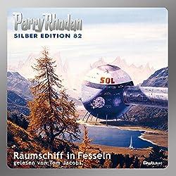Raumschiff in Fesseln (Perry Rhodan Silber Edition 82)