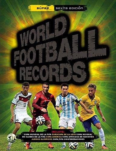 World Football Records 2015 (Libros ilustrados) Tapa dura – 20 nov 2014 Varios autores Montena 849043297X Reference