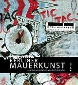 Verboten: Berliner Mauerkunst. Eine Dokumentation