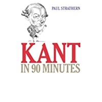 Kant in 90 Minutes (Philosphers In 90 Minutes) (Philosophers in 90 Minutes)