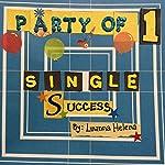 Party of 1: Single Success | Luanna Helena