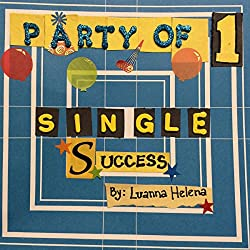 Party of 1: Single Success
