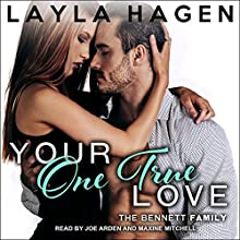 Your One True Love: Bennett Family Series, Book 8 Audiobook by Layla Hagen Narrated by Joe Arden, Maxine Mitchell