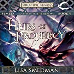 Heirs of Prophecy: Forgotten Realms: Sembia, Book 5 | Lisa Smedman