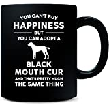 Can't Buy Happiness Adopt Black Mouth Cur Cool Gift - Mug