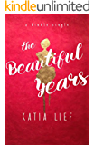 The Beautiful Years: a novella (Kindle Single)