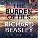 The Burden of Lies: A Peter Tanner Thriller, Book 2 Audiobook by Richard Beasley Narrated by Bart Welch