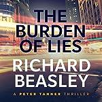 The Burden of Lies: A Peter Tanner Thriller, Book 2   Richard Beasley