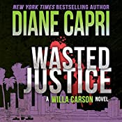 Wasted Justice : Justice Series, Book 4 | Diane Capri