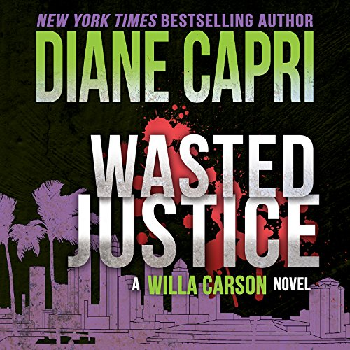Wasted Justice: Justice Series, Book 4
