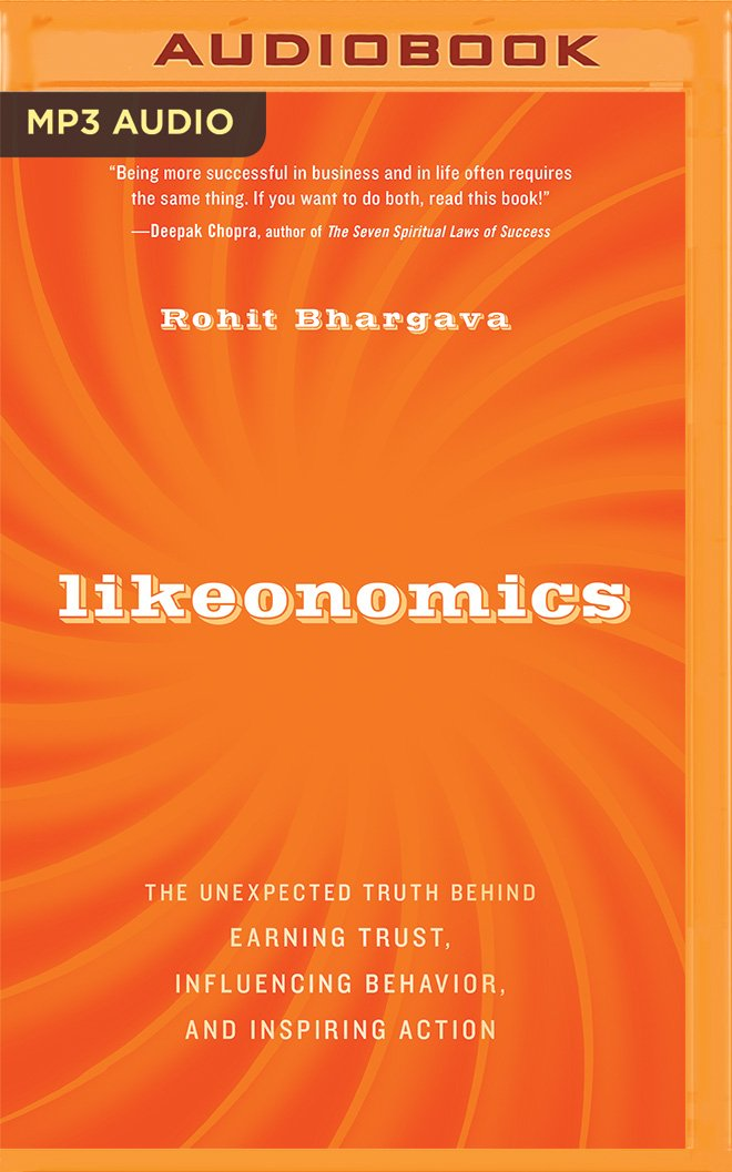 Likeonomics: The Unexpected Truth Behind Earning Trust, Influencing Behavior, and Inspiring Action pdf