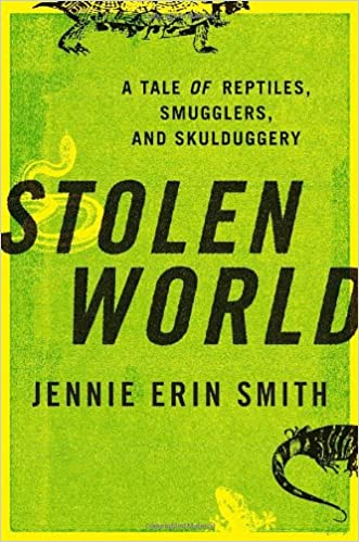 and Skulduggery Stolen World A Tale of Reptiles Smugglers