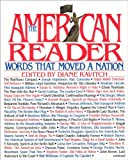 The American Reader : Words That Moved a Nation, Ravitch, Diane, 0060164808