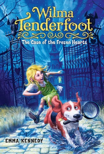 Wilma Tenderfoot: the Case of the Frozen Hearts by Emma Kennedy (2011-09-15)