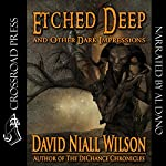 Etched Deep & Other Dark Impressions | David Niall Wilson